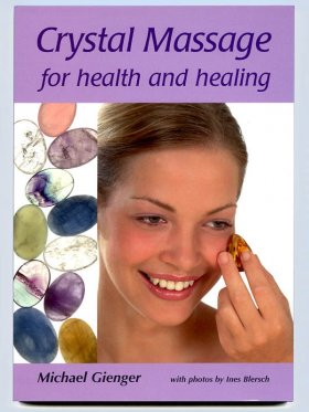 """""""Crystal Massage for health and healing"""" - M. Gienger, book, english"""